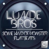 Lunde Bros. - Flatbeats / Some Kind Of Monster