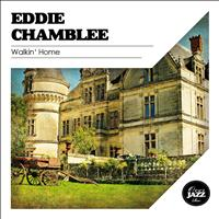 Eddie Chamblee - Walkin' Home