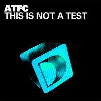 ATFC - This Is Not A Test