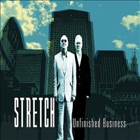 Stretch - Unfinished Business