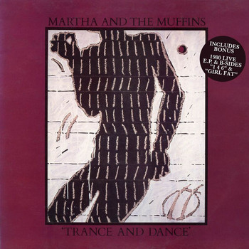 Martha And The Muffins - Trance And Dance
