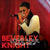 Beverley Knight - Love Soul: Soul UK Live EP