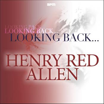 Henry 'Red' Allen - Looking Back...Henry 'Red' Allen