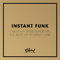 Instant Funk - I Got My Mind Made Up - The Best of Instant Funk