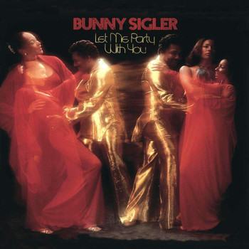 Bunny Sigler - Let Me Party With You