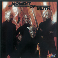 Moment of Truth - Moment Of Truth