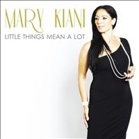 Mary Kiani - Little Things Mean A Lot