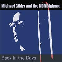 Michael Gibbs - Back in the Days