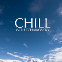 Julius Katchen - Chill With Tchaikovsky