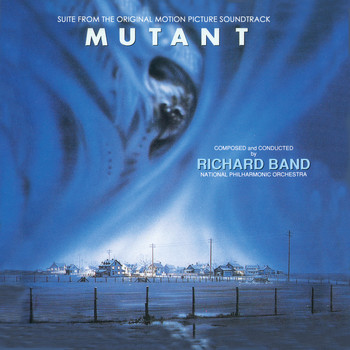 Richard Band - Mutant - Suite from the Original Soundtrack