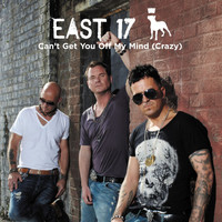 East 17 - Can't Get You Off My Mind (Crazy) - Single