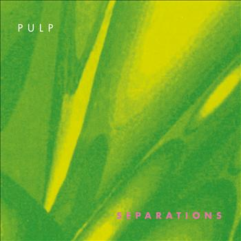 Pulp - Separations (2012) [Remastered]