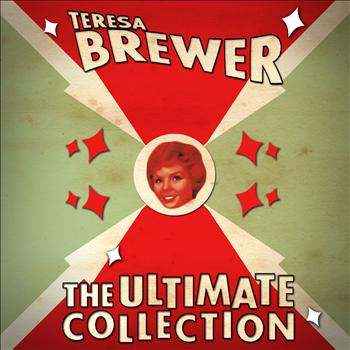Teresa Brewer - The Ultimate Collection