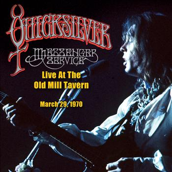 Quicksilver Messenger Service - Live At the Old Mill Tavern