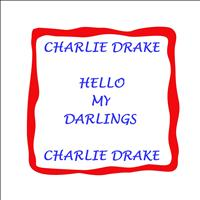 Charlie Drake - Hello My Darlings