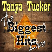 Tanya Tucker - The Biggest Hits Live