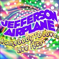 Jefferson Airplane - Somebody to Love: Live Hits