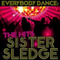 Sister Sledge - Everybody Dance: The Hits