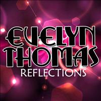 Evelyn Thomas - Reflections