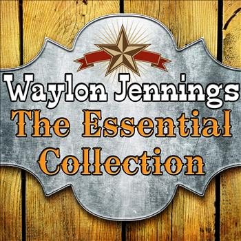 Waylon Jennings - The Essential Collection