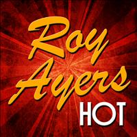Roy Ayers - Roy Ayers: Hot