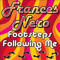 Frances Nero - Footsteps Following Me