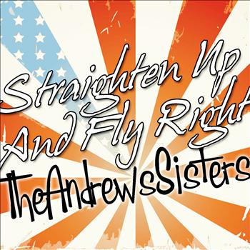 The Andrews Sisters - Straighten Up and Fly Right