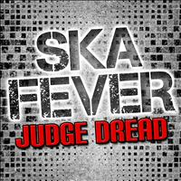 Judge Dread - Ska Fever (Explicit)