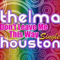 Thelma Houston - Don't Leave Me This Way - Single