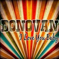 Donovan - I Love You Baby