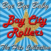 Bay City Rollers - Bye Bye Baby: The Hits Collection