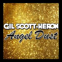 Gil Scott-Heron - Angel Dust