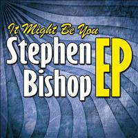 Stephen Bishop - It Might Be You - EP