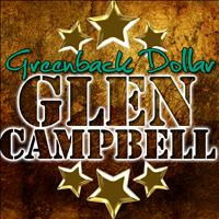 Glen Campbell - Greenback Dollar