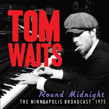 Tom Waits - 'Round Midnight (Live)