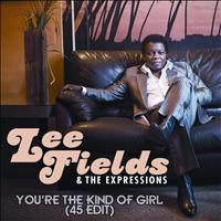 Lee Fields & The Expressions - You're the Kind of Girl (45 Edit)