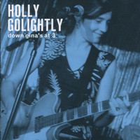 Holly Golightly - Down Gina's At 3 (Live)