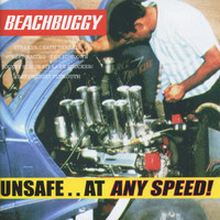 Beachbuggy - Unsafe..At Any Speed!