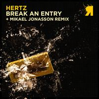 Hertz - Break An Entry