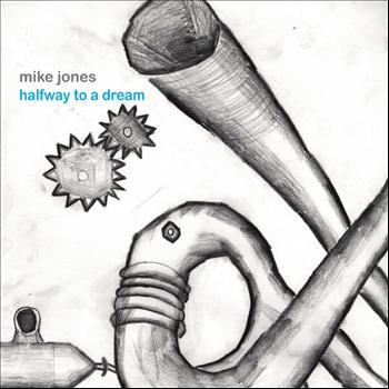 Mike Jones - Halfway to a Dream