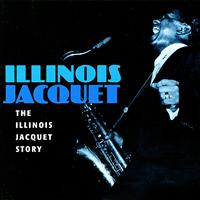 Illinois Jacquet - Flying Home: The Illinois Jacquet Story