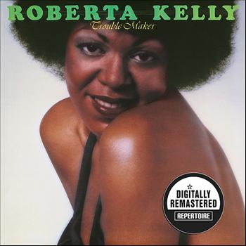 Roberta Kelly - Trouble Maker (Digitally Remastered Version)