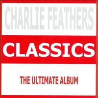 Charlie Feathers - Classics - Charlie Feathers