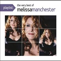 Melissa Manchester - Playlist: The Very Best Of Melissa Manchester