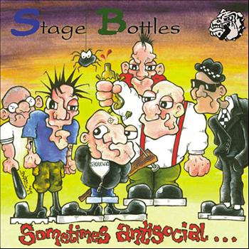 Stage Bottles - Sometimes Antisocial But Always Antifascist