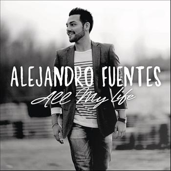 Alejandro Fuentes - All My Life