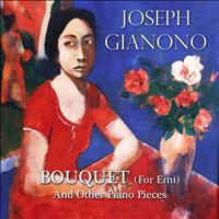 Joseph Gianono - Bouquet (for Emi): And Other Piano Pieces