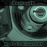 Destroyer - No Fools Allowed EP