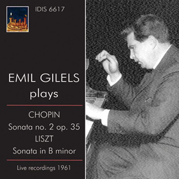 "Emil Gilels - Chopin: Piano Sonata No. 2, ""Funeral March"" - Liszt: Piano Sonata in B minor (1961)"