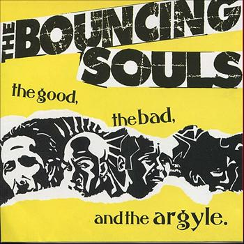 The Bouncing Souls - The Good, the Bad, and the Argyle